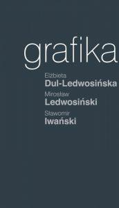 grafika | elżbieta dul-ledwosińska, mirosław ledwosiński, sławomir iwański